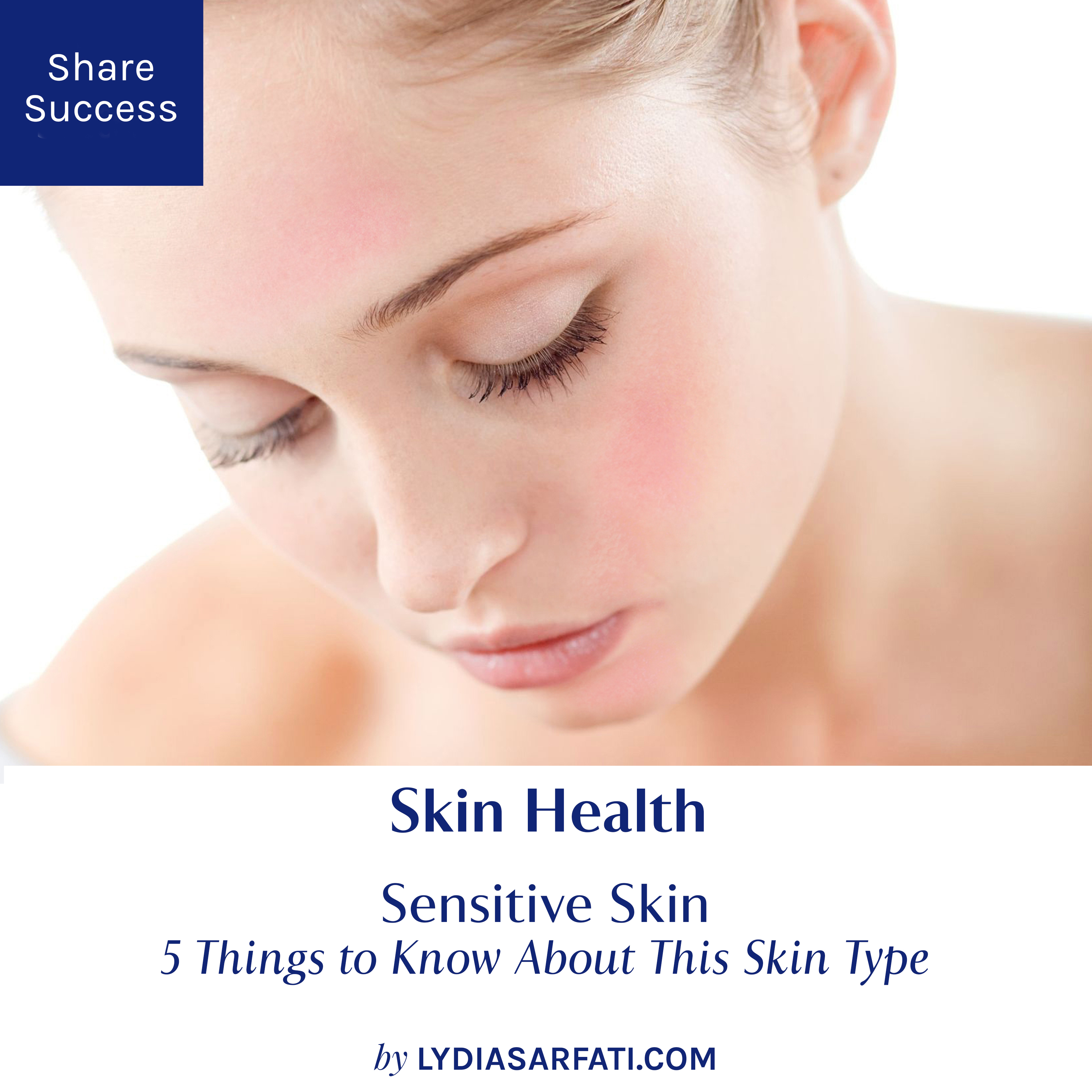 Sensitive Skin: Sensitive Skin: 5 Things To Know About This Skin Type